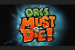 Orcs Must Die! / Análisis (PC – 2011)
