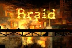 Braid / Análisis (XBox – 2008, PC – 2009, PS3 – 2009)