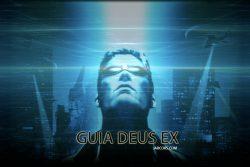 Deus EX / Guía