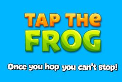 Tap the Frog / Impresiones